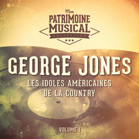 George Jones - Les idoles américaines de la country : George Jones, Vol. 1