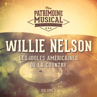 Willie Nelson - Les idoles américaines de la country : Willie Nelson, Vol. 1