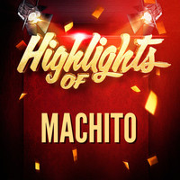 Machito - Highlights of Machito