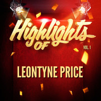 Leontyne Price - Highlights of Leontyne Price, Vol. 1