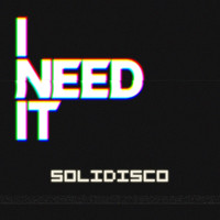 Solidisco - I Need It