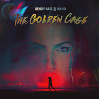 Henry Saiz & Band - The Golden Cage