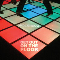 Solidisco - Get Out on the Floor