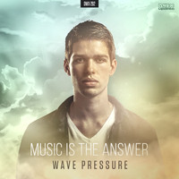 Wave Pressure - Music Is The Answer