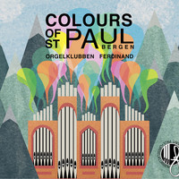 Pupils and teachers from Ferdinand organ club - Colours of St. Paul (Explicit)