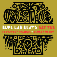 Blue Lab Beats - Say Yes (Explicit)