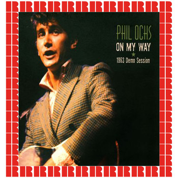 Phil Ochs - On My Way, 1963 Demo Session