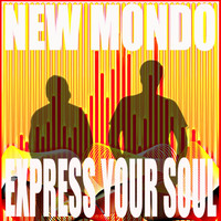 New Mondo - Express Your Soul