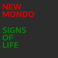 New Mondo - Signs Of Life