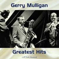 Gerry Mulligan - Gerry Mulligan Greatest Hits (All Tracks Remastered)