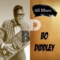 Bo Diddley - All Blues, Bo Diddley