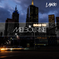 LANGO - Road to Melbourne