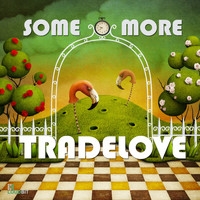 Tradelove - Some More