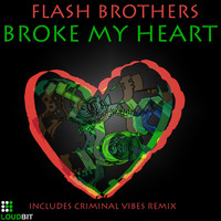 Flash Brothers - Broke My Heart