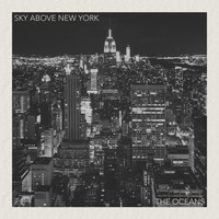 The Oceans - Sky Above New York
