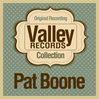 Pat Boone - Valley Records Collection (Original Recording)