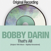 Bobby Darin - That's All ([Original 1959 Album - Digitally Remastered])