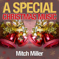Mitch Miller - A Special Christmas Music