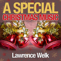 Lawrence Welk - A Special Christmas Music