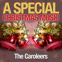 The Caroleers - A Special Christmas Music