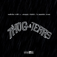 Mistah F.A.B. - Thug Tears (feat. Mozzy, Frost & Demarii King) (Explicit)