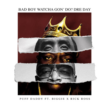 Puff Daddy - Bad Boy Watcha Gon' Do? Dre Day (feat. Biggie & Rick Ross)