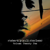 Robert Paul Corless - Volume Twenty Two