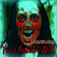 Dj Overlead - You Are Mine