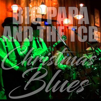 Big Papa and the TCB - Christmas Blues