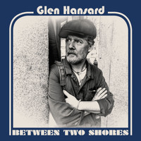 Glen Hansard - Setting Forth