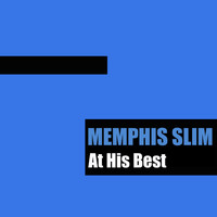 Memphis Slim - At His Best