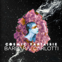 Barbara Carlotti - Cosmic Fantaisie