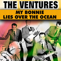 The Ventures - My Bonnie Lies Over the Ocean