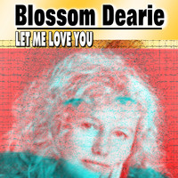 Blossom Dearie - Let Me Love You
