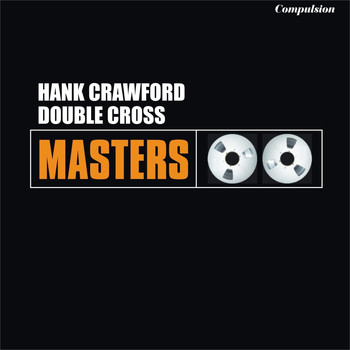 Hank Crawford - Double Cross