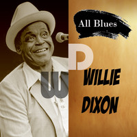 Willie Dixon - All Blues, Willie Dixon