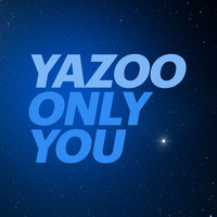Yazoo - Only You (2017 Version)