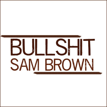 Sam Brown - Bullshit (Explicit)