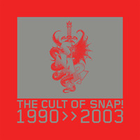 SNAP! - Cult of SNAP! (1990-2003)