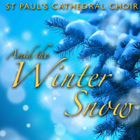 St. Paul's Cathedral Choir - Amid the Winter Snow