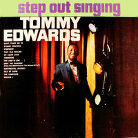 Tommy Edwards - Step Out Singing