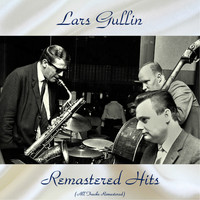 Lars Gullin - Remastered Hits (All Tracks Remastered)
