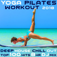 Workout Electronica - Yoga Pilates Workout 2018 Deep House Chill Out Top 100 Hits 8 Hr DJ Mix