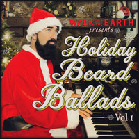 Walk Off The Earth - Holiday Beard Ballads, Vol. 1