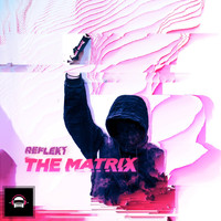 Reflekt - The Matrix