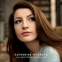 Catherine McGrath - All I Want For Christmas Is You
