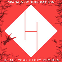 Spada - In All Your Glory (Remixes)