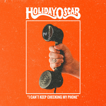 Holiday Oscar - I Can't Keep Checking My Phone