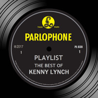 Kenny Lynch - Playlist: The Best Of Kenny Lynch