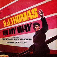 B.J. THOMAS - On My Way